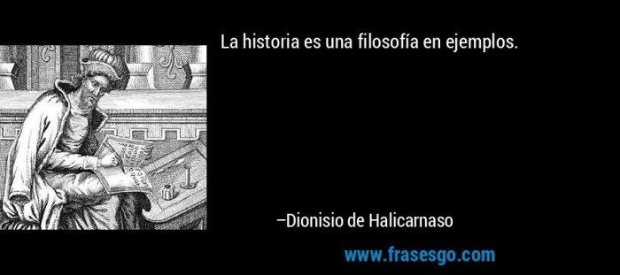 frase-la_historia_es_una_filosofia_en_ejemplos_-dionisio_de_halicarnaso